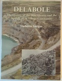 Delabole: The History of the Slate Quarry and the Making of its Village Community by Catherine Lorigan